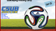 CSUB Soccer Goalkeeper / Finishing Camp Wednesday August 6th 5pm-8pm Age 14 and up Main Soccer Field $35 Contact Gerry 661-654-2598 or gcleary@csub.edu for more information or to sign up.
